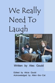 We Really Need To Laugh ebook by Alec Gould