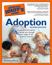 The Complete Idiot's Guide to Adoption, 2nd Edition ebook by Christine Adamec