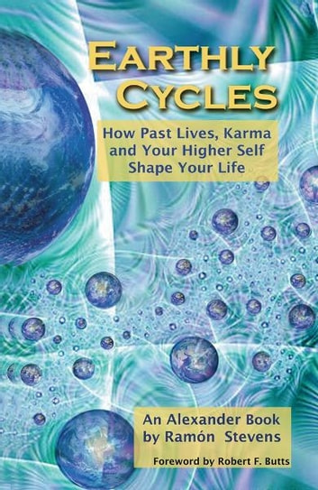 Earthly Cycles: How Past Lives, Karma, and Your Higher Self Shape Your Life ebook by Ramon Stevens