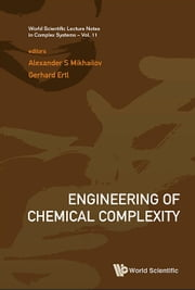 Engineering of Chemical Complexity ebook by Alexander S Mikhailov,Gerhard Ertl
