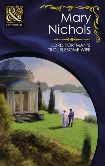 Lord Portman's Troublesome Wife (Mills & Boon Historical) (The Piccadilly Gentlemen's Club, Book 3) ebook by Mary Nichols