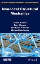 Non-local Structural Mechanics ebook by Danilo Karlicic,Tony Murmu,Michael McCarthy,Sondipon Adhikari