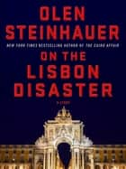 On the Lisbon Disaster ebook by Olen Steinhauer