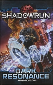 Shadowrun: Dark Resonance ebook by Phaedra Weldon
