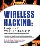 Wireless Hacking: Projects for Wi-Fi Enthusiasts ebook by Lee Barken