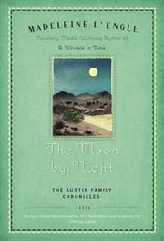 The Moon by Night - Book Two of The Austin Family Chronicles ebook by Madeleine L'Engle