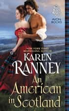 An American in Scotland - A Maclain Novel ebook by Karen Ranney