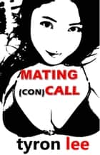 Mating (Con)Call ebook by Tyron Lee