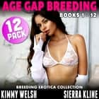 Age Gap Breeding Books 1 - 12 : 12-Pack (Breeding Erotica Collection) audiobook by Kimmy Welsh