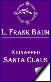 Kidnapped Santa Claus ebook by L. Frank Baum