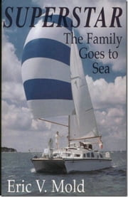 SUPERSTAR The Family Goes To Sea ebook by Eric V Mold