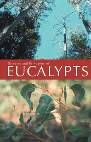 Diseases and Pathogens of Eucalypts ebook by PJ Keane,GA Kile,FD Podger,BN Brown