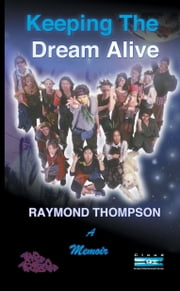 Keeping The Dream Alive ebook by Raymond Thompson