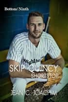 Skip Quincy, Shortstop ebook by Jean Joachim