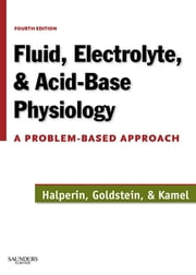 Fluid, Electrolyte and Acid-Base Physiology - A Problem-Based Approach ebook by Mitchell L. Halperin,Marc B. Goldstein,Kamel S. Kamel
