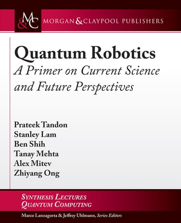 Quantum robotics ebook by prateek tandon 9781627056854 rakuten kobo quantum robotics a primer on current science and future perspectives ebook by prateek tandon fandeluxe Gallery