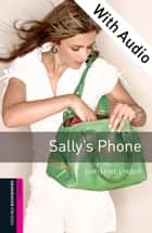 Sally's Phone - With Audio Starter Level Oxford Bookworms Library ebook by Christine Lindop