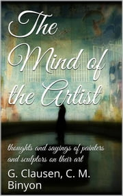 The Mind of the Artist ebook by George Clausen,C. M. Binyon