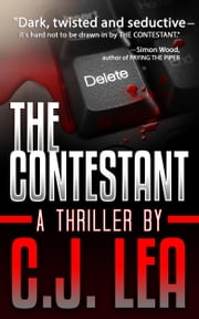 The Contestant: A Gripping Psychological Thriller ebook by C.J. Lea