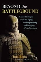 Beyond the Battleground ebook by Tom Bisio