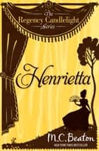 Henrietta - Regency Candlelight 2 ebook by