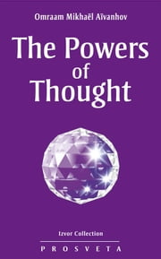 The Powers of Thought ebook by Omraam Mikhaël Aïvanhov