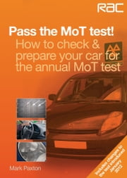 Pass the MoT test! - How to check & prepare your car for the annual MoT test ebook by Mark Paxton