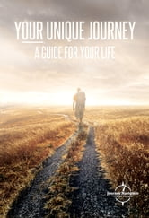 Your Unique Journey - A Guide For Your Life ebook by Gideon Nielsen
