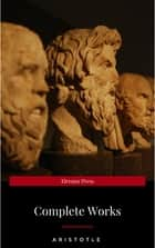 The Works of Aristotle the Famous Philosopher Containing his Complete Masterpiece and Family Physician; his Experienced Midwife, his Book of Problems and his Remarks on Physiognomy ebook by Aristotle