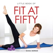 Little Book of Fit at Fifty ebook by Michelle Brachet,Diana Moran