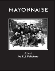 Mayonnaise ebook by R. J. Feliciano