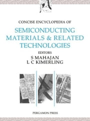 Concise Encyclopedia of Semiconducting Materials & Related Technologies ebook by Mahajan, S.