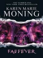 Faefever ebook by Karen Marie Moning