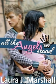 All the Angels Stood ebook by Laura J. Marshall