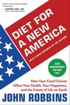 Diet for a New America 25th Anniversary Edition ebook by John Robbins