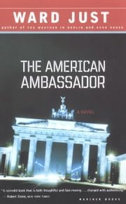 The American Ambassador - A Novel ebook by Ward Just