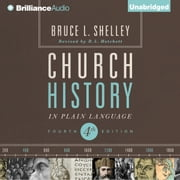 Church History in Plain Language - Fourth Edition audiobook by Bruce L. Shelley