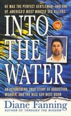 Into the Water ebook by Diane Fanning