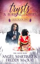 Trysts and Burning Embers ebook by Angel Martinez, Freddy MacKay