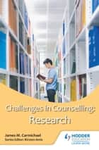Challenges in Counselling: Research ebook by Kirsten Amis,James Carmichael