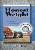 Honest Weight ebook by Bob Terry