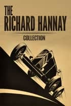The Richard Hannay Collection - The 39 Steps, Greenmantle & Mr Standfast ebook by John Buchan