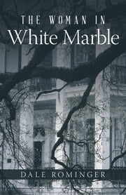 The Woman in White Marble ebook by Dale Rominger