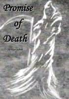 Promise of Death ebook by Roger Sulham