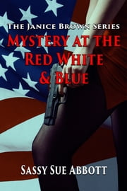 Mystery at the Red White & Blue ebook by Sassy Sue Abbott
