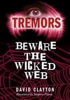 Beware The Wicked Web - Tremors 電子書 by Anthony Masters, Alan Marks