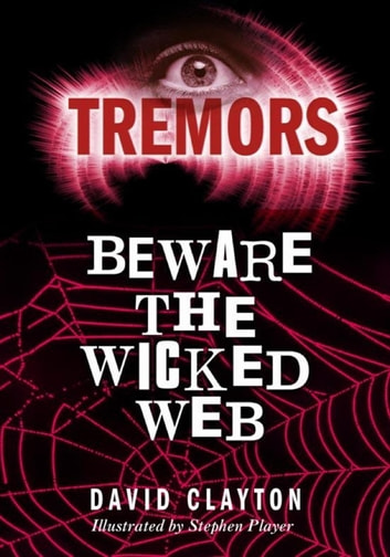 Beware The Wicked Web - Tremors ebook by Anthony Masters