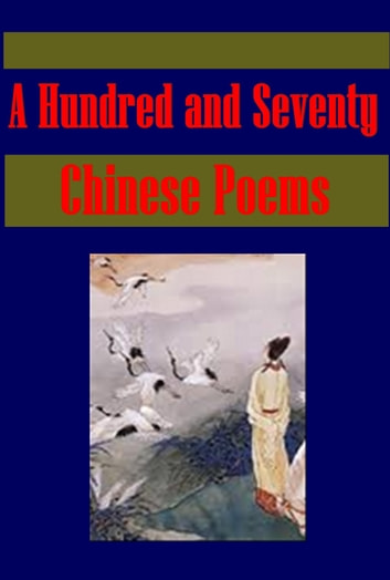 A Hundred and Seventy Chinese Poems ebook by various