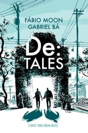 De: Tales - Stories from Urban Brazil ebook by Gabriel Ba