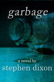 Garbage ebook by Stephen Dixon